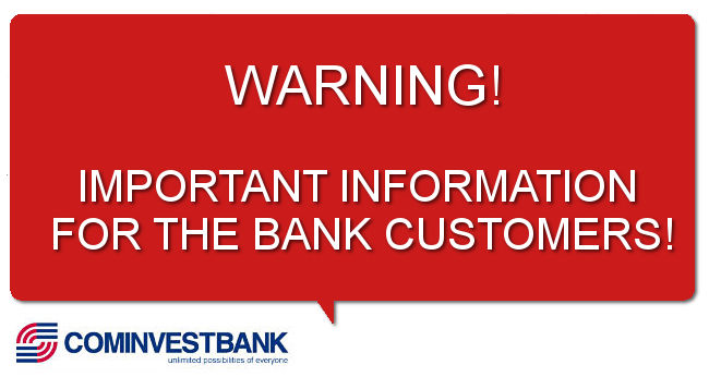 TO THE ATTENTION OF THE BANK'S CUSTOMERS!